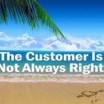 """5 دلیل که """"همیشه حق با مشتری نیست """""""