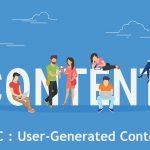 محتوای تولید شده توسط کاربر UGC ، راه کاری برای بازاریابی محتوا