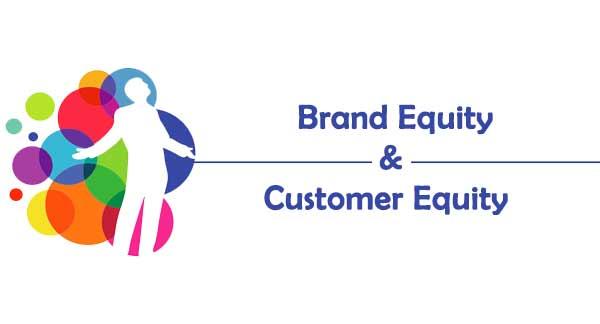 ارزش ویژه برند و ارزش ویژه مشتری     Brand Equity & Customer Equity