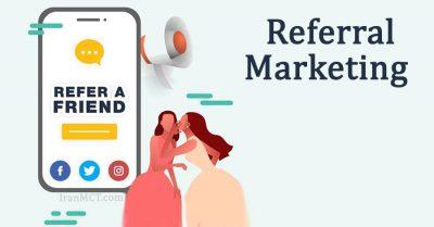 بازاریابی ارجاعی ریفرال مارکتینگ Referral Marketing